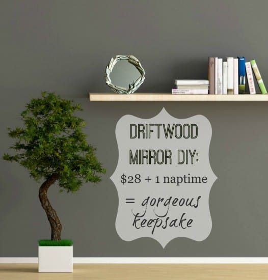Driftwood Mirror DIY: Fast, Easy, Gorgeous!