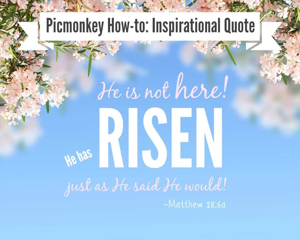 Easter Quotes: Picmonkey Tutorial: Create An Inspirational Quote Page