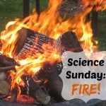 Science Sunday: Fire!